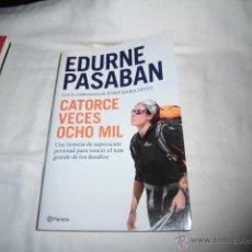 Coleccionismo deportivo: CATORCE VECES OCHO MIL.EDURNE PASABAN.EDITORIAL PLANETA 2011.-1ª EDICION. Lote 46005971