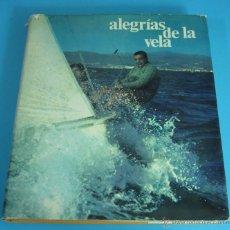 Coleccionismo deportivo: ALEGRÍAS DE LA VELA. VARIOS AUTORES. DIRECTOR OBRA: JEAN SAINTENY. TRADUCCIÓN: LUIS DE DIEGO. Lote 46219926