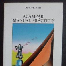 Coleccionismo deportivo: ACAMPAR. MANUAL PRACTICO. ANTONIO RUIZ. LIBROS PENTHALON. 1993. COLECCION EL BUHO VIAJERO. RUSTICA. . Lote 46314957