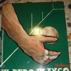 Coleccionismo deportivo: EL DEDO BLANCO DEL PELOTARI. Lote 46388955