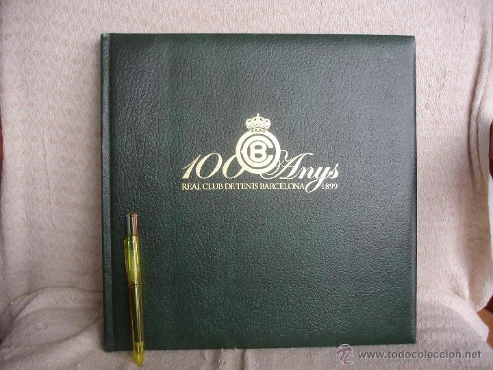 100 ANYS REAL CLUB DE TENIS DE BARCELONA 1899 (Coleccionismo Deportivo - Libros de Deportes - Otros)