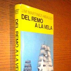 Coleccionismo deportivo: DEL REMO A LA VELA. J.Mª MARTINEZ HIDALGO. Lote 46427888