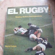 Collectionnisme sportif: EL RUGBY. TECNICA, TACTICA Y ENTRENAMIENTO. BARRIE CORLESS.. Lote 46492116