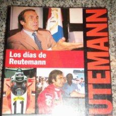 Coleccionismo deportivo: LOS DÍAS DE REUTEMANN, POR ALFREDO PARGA - CEAC - ESPAÑA - 1998 - RARO (FORMULA 1). Lote 46583406