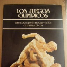 Coleccionismo deportivo: LOS JUEGOS OLIMPICOS. EDUCACION, DEPORTE, MITOLOGIA Y FIESTAS EN LA ANTIGUA GRECIA. SANTIAGO SEGU-. Lote 139885284