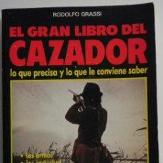Coleccionismo deportivo: EL GRAN LIBRO DEL CAZADOR - RODOLFO GRASSI GUÍA CAZA ARMAS PERROS PRESAS REGLAMENTO DEPORTE TÉCNICA. Lote 46702674