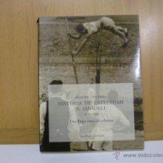 Coleccionismo deportivo: HISTORIA DE L'ATLETISME A SABADELL 1914-1991 - RICARD ROF - PERE MELERO - ARXIU HISTORIC DE SABADELL. Lote 46998289