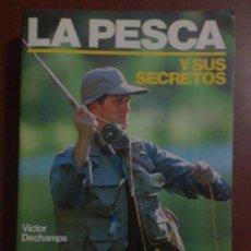 Coleccionismo deportivo: LA PESCA Y SUS SECRETOS - VICTOR DECHAMPS (COL. HERAKLES DE HISPANO EUROPEA ). Lote 47016322