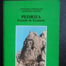 Coleccionismo deportivo: PEDRIZA. ESCUELA DE ESCALADA. ANTONIO GONZALEZ - ANTONIO AGUDO. PENTAHLON EDICIONES, 1987. RUSTICA.. Lote 47388847