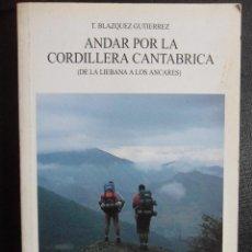 Coleccionismo deportivo: ANDAR POR LA CORDILLERA CANTABRICA. (DE LA LIEBANA A LOS ANCARES). T. BLAZQUEZ GUTIERREZ. LIBROS PEN. Lote 47388882
