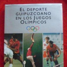 Coleccionismo deportivo: LIBRO - EL DEPORTE GUIPUZCOANO EN LOS JUEGOS OLÍMPICOS - 1992 - CON SOBRECUBIERTAS (LEER +). Lote 47672076
