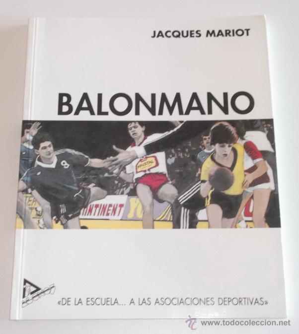 """JACQUES MARIOT. BALONMANO: """"DE LA ESCUELA… A LAS ASOCIACIONES DEPORTIVAS. RM68200. (Coleccionismo Deportivo - Libros de Deportes - Otros)"""