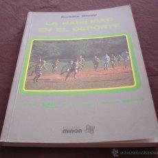 Coleccionismo deportivo: LA HABILIDAD EN EL DEPORTE - BARBARA KNAPP - EDITORIAL MIÑÓN -1981.. Lote 47864483