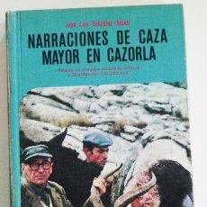 Coleccionismo deportivo: NARRACIONES DE CAZA MAYOR EN CAZORLA - RELATOS CAZADORES FURTIVOS Y GUARDAS - GONZÁLEZ RIPOLL LIBRO. Lote 47974612