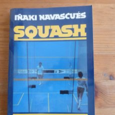 Coleccionismo deportivo: SQUASH.IÑAKI NAVASCUES. ALIANZA ED. 1994 170PAG. Lote 48089690