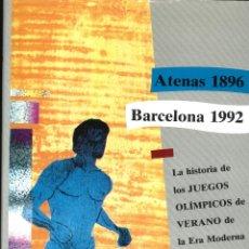 Coleccionismo deportivo: LA HISTORIA DE LOS JUEGOS OLÍMPICOS DE VERANO DE LA ERA MODERNA - ATENAS 1896 - BARCELONA 1992. Lote 48284801