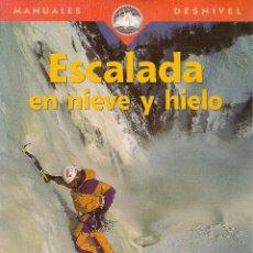 Coleccionismo deportivo - * ALPINISMO * Escalada en nieve y hielo/ Máximo Murcia Aguilera - 48537480