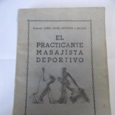 Coleccionismo deportivo: LIBRO EL PRACTICANTE MASAJISTA DEPORTIVO, DOCTORES CABOT, NAVES, MORAGAS Y ROCOSA 1951. Lote 48737661