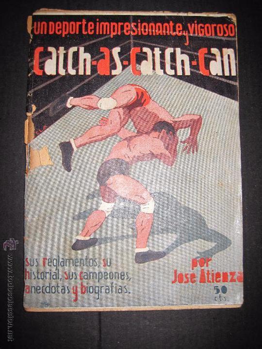 CATCH -AS- CATCH - CAN - DEPORTE IMPRESIONANTE Y VIGOROSO - REGLAMENTO HISTORIAL ...-JOSE ATIENZA (Coleccionismo Deportivo - Libros de Deportes - Otros)