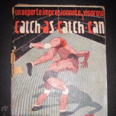 Coleccionismo deportivo: CATCH -AS- CATCH - CAN - DEPORTE IMPRESIONANTE Y VIGOROSO - REGLAMENTO HISTORIAL ...-JOSE ATIENZA. Lote 48852166