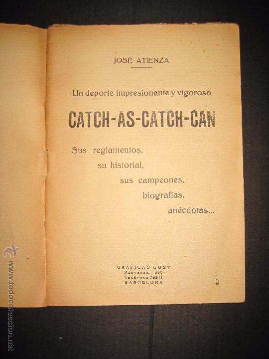Coleccionismo deportivo: CATCH -AS- CATCH - CAN - DEPORTE IMPRESIONANTE Y VIGOROSO - REGLAMENTO HISTORIAL ...-JOSE ATIENZA - Foto 3 - 48852166
