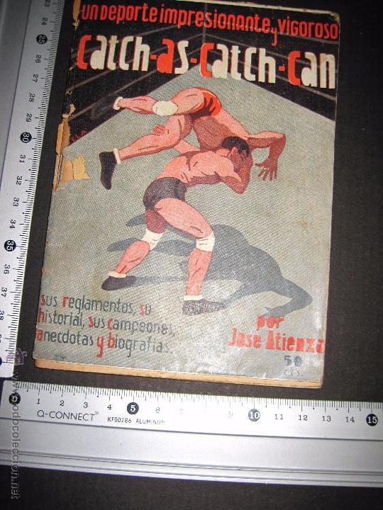 Coleccionismo deportivo: CATCH -AS- CATCH - CAN - DEPORTE IMPRESIONANTE Y VIGOROSO - REGLAMENTO HISTORIAL ...-JOSE ATIENZA - Foto 9 - 48852166