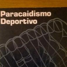 Coleccionismo deportivo: PARACAIDISMO DEPORTIVO (MANUAL TÉCNICO), POR FEDERACIÓN ARGENTINA DE PARACAIDISMO - 1989 - RARO. Lote 48986221