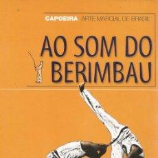 Coleccionismo deportivo: PEDRO J. MARTÍN. AO SOM DO BERIMBAU. CAPOEIRA, ARTE MARCIAL DEL BRASIL. RM68859. . Lote 49007225