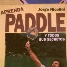 Coleccionismo deportivo: APRENDA PADDLE, POR JORGE NICOLINI - GALERNA - ARGENTINA - 1993 - RARO. Lote 49277435