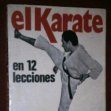 Coleccionismo deportivo: EL KARATE EN 12 LECCIONES POR ENNIO FALSONI DE ED. DE VECCHI EN BARCELONA 1977. Lote 49486010