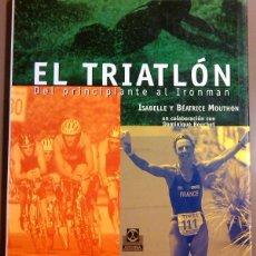 Coleccionismo deportivo: TRIATLON. DEL PRINCIPIANTE AL IRONMAN (ISABELLE Y BÉATRICE MOUTHON) PAIDOTRIBO ED. 2003. ILUSTRADO. Lote 104216622
