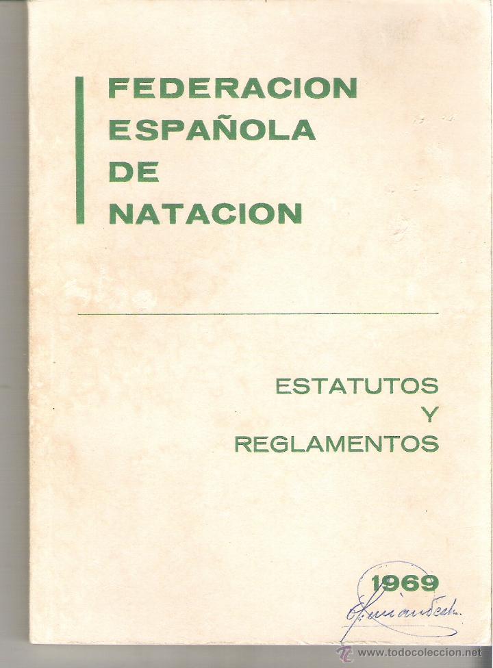 1 ANTIGUO LIBRO AÑO 1969 - FEDERACION ESPAÑOLA DE NATACION - ESTATUTOS Y REGLAMENTOS (Coleccionismo Deportivo - Libros de Deportes - Otros)