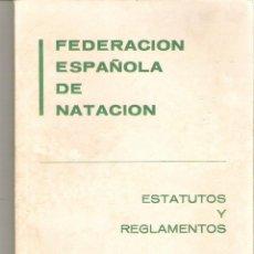 Coleccionismo deportivo: 1 ANTIGUO LIBRO AÑO 1969 - FEDERACION ESPAÑOLA DE NATACION - ESTATUTOS Y REGLAMENTOS. Lote 50003334