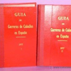 Coleccionismo deportivo: GUÍA DE LAS CARRERAS DE CABALLOS VERIFICADAS EN ESPAÑA EN EL AÑO 1977 (DOS TOMOS). Lote 50067157