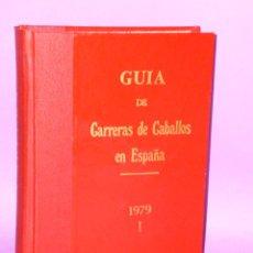 Coleccionismo deportivo: GUÍA DE LAS CARRERAS DE CABALLOS VERIFICADAS EN ESPAÑA EN EL AÑO 1979 (TOMO I). Lote 50067168