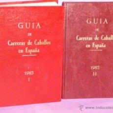 Coleccionismo deportivo: GUÍA DE LAS CARRERAS DE CABALLOS VERIFICADAS EN ESPAÑA EN EL AÑO 1983 (2 TOMOS). Lote 50067208