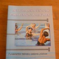 Coleccionismo deportivo: ACTIVIDADES ACUATICAS PARA PERSONAS MAYORES. SOLE VILLA Y JIMENO CALVO. ED. GYMNOS. 2004 228 PAG. Lote 50129864