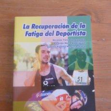 Coleccionismo deportivo: LA RECUPERACION DE LA FATIGA DEL DEPORTISTA. TERRADOS CEPEDA, MORA RODRIGUEZ.GYMNOS. 2004 209 PAG. Lote 50129885