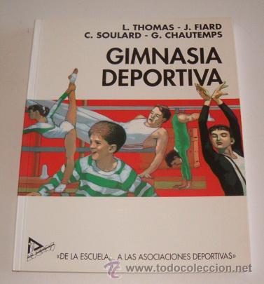"""VV. AA. GIMNASIA DEPORTIVA: """"DE LA ESCUELA…A LAS ASOCIACIONES DEPORTIVAS"""". RM70105. (Coleccionismo Deportivo - Libros de Deportes - Otros)"""