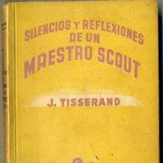 Coleccionismo deportivo: TISSERAND : SILENCIOS Y REFLEXIONES DE UN MAESTRO SCOUT (DIFUSION, 1946). Lote 50441816