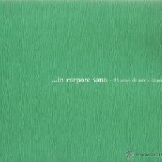 Coleccionismo deportivo: VV.AA. …IN CORPORE SANO – 75 ANOS DE ARTE E DEPORTE EN GALICIA. RM70392. . Lote 50546893