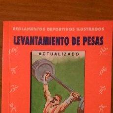 Coleccionismo deportivo: LEVANTAMIENTO DE PESAS - REGLAMENTOS DEPORTIVOS ILUSTRADOS, POR TUCÍPIDES PEREA ROSEDO - RARO. Lote 50581134