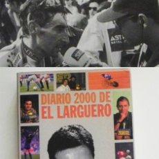 Coleccionismo deportivo - DIARIO 2000 DE EL LARGUERO - LIBRO JOSÉ RAMÓN LA MORENA - FÚTBOL DEPORTE PERIODISMO RADIO CADENA SER - 50587414