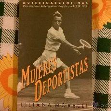 Coleccionismo deportivo: MUJERES DEPORTISTAS, POR LILIANA MORELLI - PLANETA - ARGENTINA - 1990 - RARO!. Lote 50678396