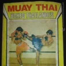 Coleccionismo deportivo: BOXEO TAILANDES MUAY THAI,TECNICAS Y PRACTICAS DEL KICK BOXING DE JESUS JUNI. Lote 50761858
