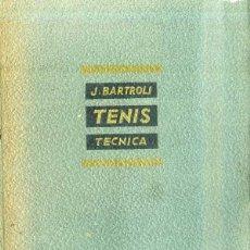 Coleccionismo deportivo: BARTROLI : TENIS TÉCNICA (1951). Lote 51069836