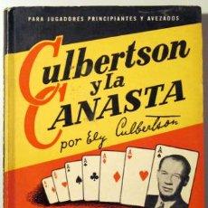 Coleccionismo deportivo: CULBERTSON Y LA CANASTA. GUÍA COMPELTA PARA JUGADORES PRINCIPIANTES Y ADELANTADOS (CULBERTSON, ELY). Lote 29385704