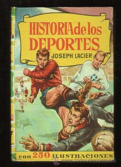 HISTORIA DE LOS DEPORTES CON 250 ILUSTRACIONES JOSEPH LACIER BRUGUERA (Coleccionismo Deportivo - Libros de Deportes - Otros)
