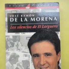 Coleccionismo deportivo - JOSÉ RAMÓN DE LA MORENA. LOS SILENCIOS DEL LARGUERO - 51646088