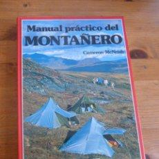 Coleccionismo deportivo: MANUAL PRACTICO DEL MONTAÑERO. CAMERON MCNEISH. EVEREST 1987 145 PAG. Lote 51726715